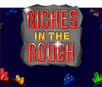 Riches in the Rough